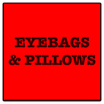 Eyebags and Pillows